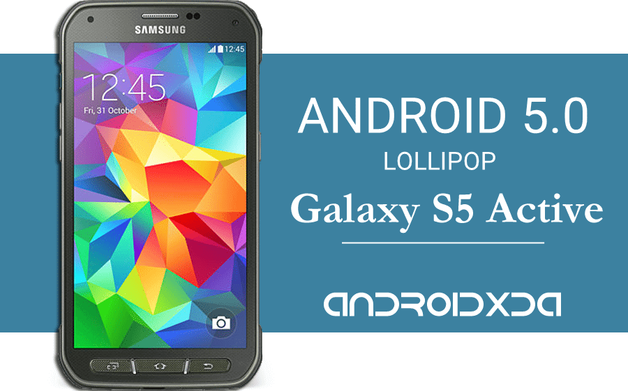 How to install Android 5.0 G870FXXU1BOB4 Lollipop on Galaxy S5 Active (SM-G870F)