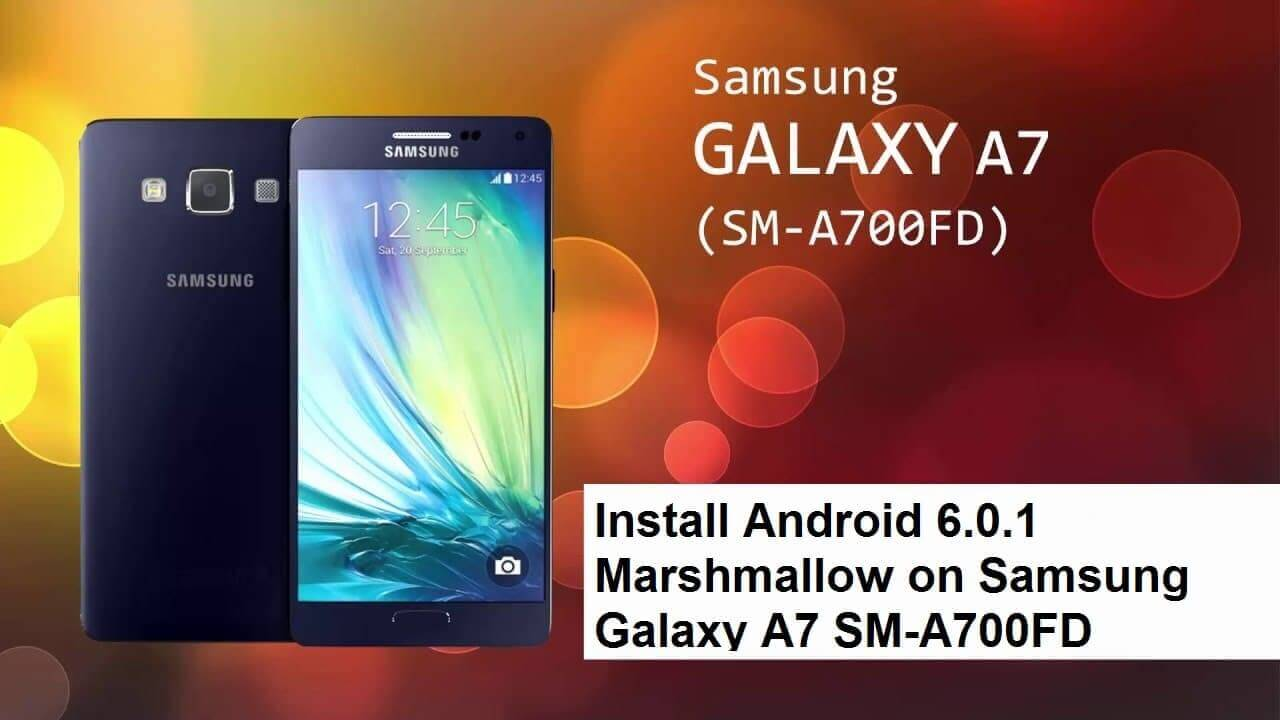 Install-Android-6.0.1-Marshmallow-on-Samsung-Galaxy-A7-SM-A700FD