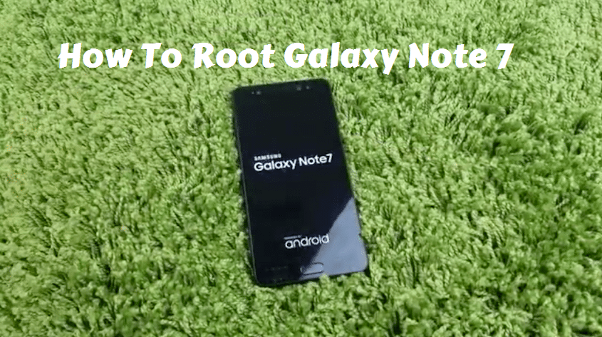 How To Root Galaxy Note 7 N930S using SuperSU