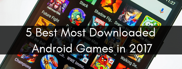 Most Downloaded Android Games