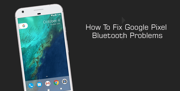 How to Fix Google Pixel 2 and Pixel 2 Xl Bluetooth Problem 1