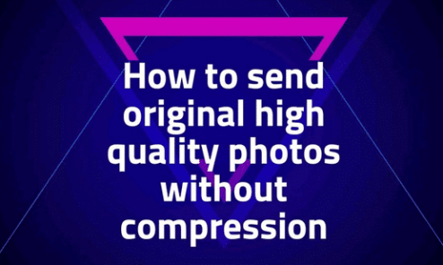 How To Send Full Resolution Images In Original Quality On WhatsApp 2