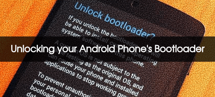 Unlocking your Android Phone's Bootloader