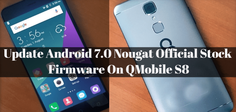 How To Update Android 7.0 Nougat Official Stock Firmware On QMobileS8 1