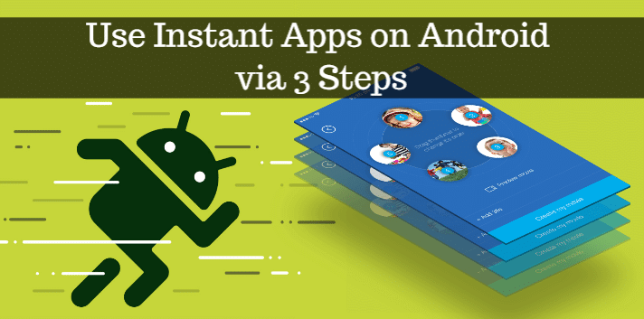 Use Instant Apps on Android via 3 Steps