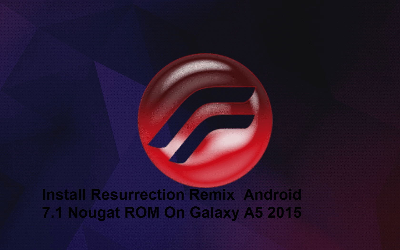 update Galaxy A5 to Android 7.1 Resurrection Remix ROM