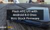 Flash HTC U11 with Android 8.0 Oreo RUU Stock Firmware