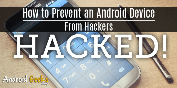How to Prevent Android Phone From Hackers