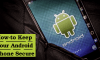 Keep Android Phone Secure