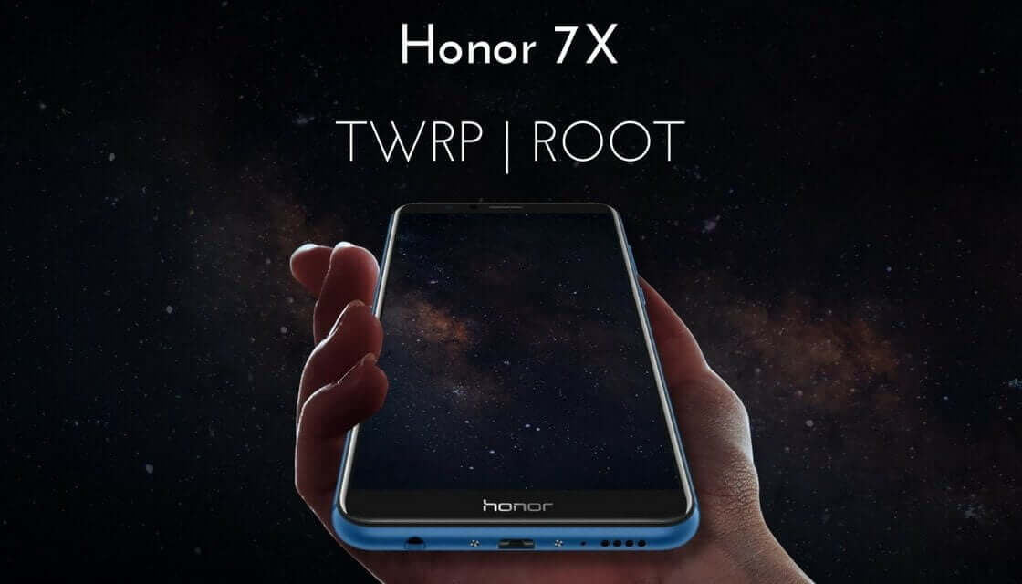 TWRP Recovery and Root Honor 7X
