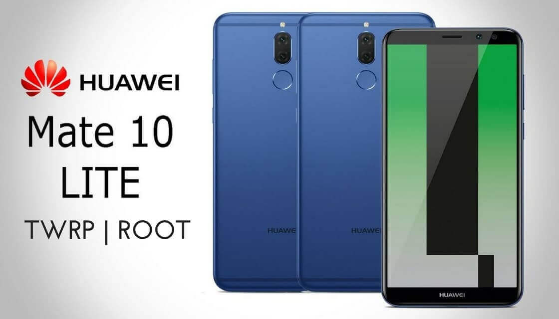 Root Huawei Mate 10 Lite