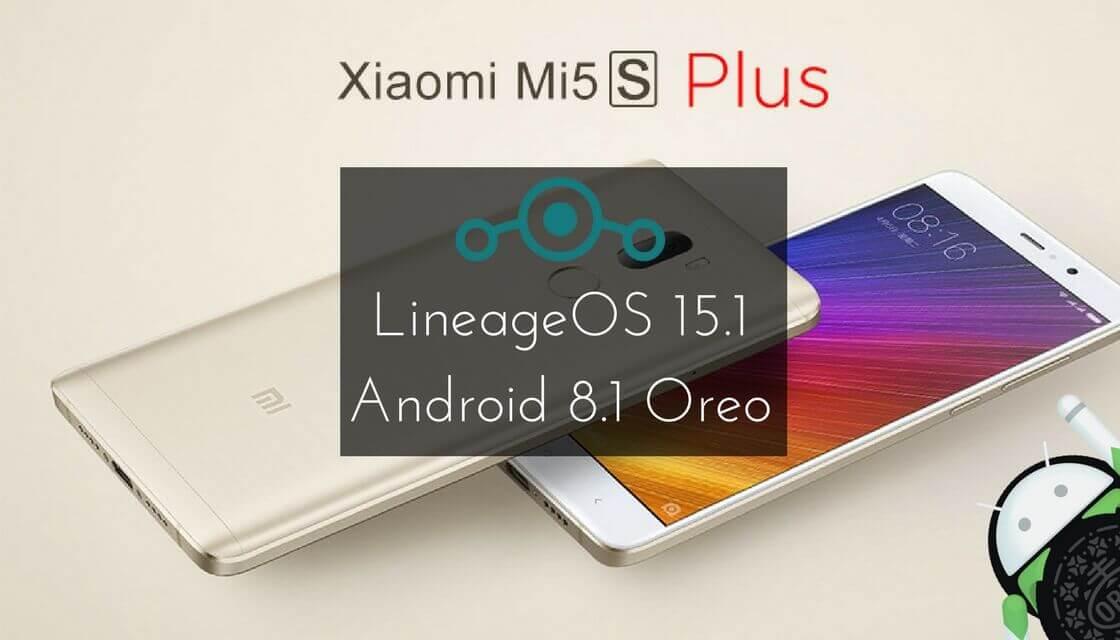 Install LineageOS 15.1 on Xiaomi Mi 5s Plus