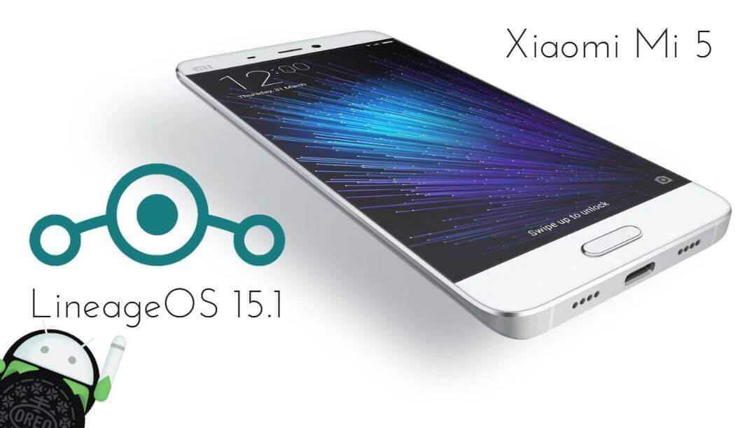 LineageOS 15.1 on Xiaomi Mi 5