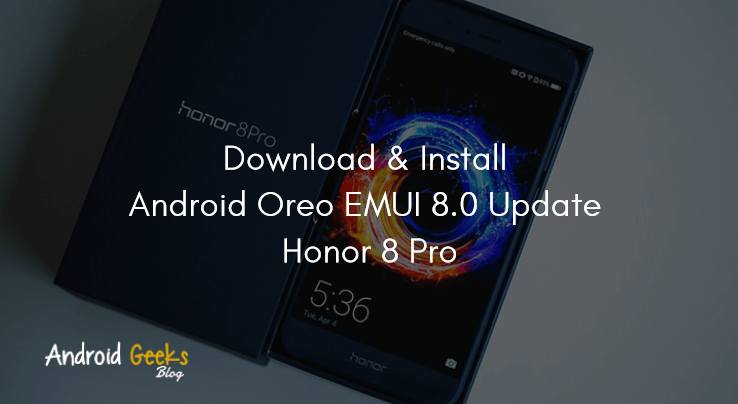 Download and Install Official Android Oreo EMUI 8.0 Update on Honor 8 Pro