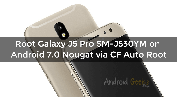 How To Root Galaxy J5 Pro SM-J530YM via CF Auto Root