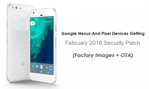 Install February 2018 Android 8.1 Security Patch on Google Pixel/Nexus Devices 1
