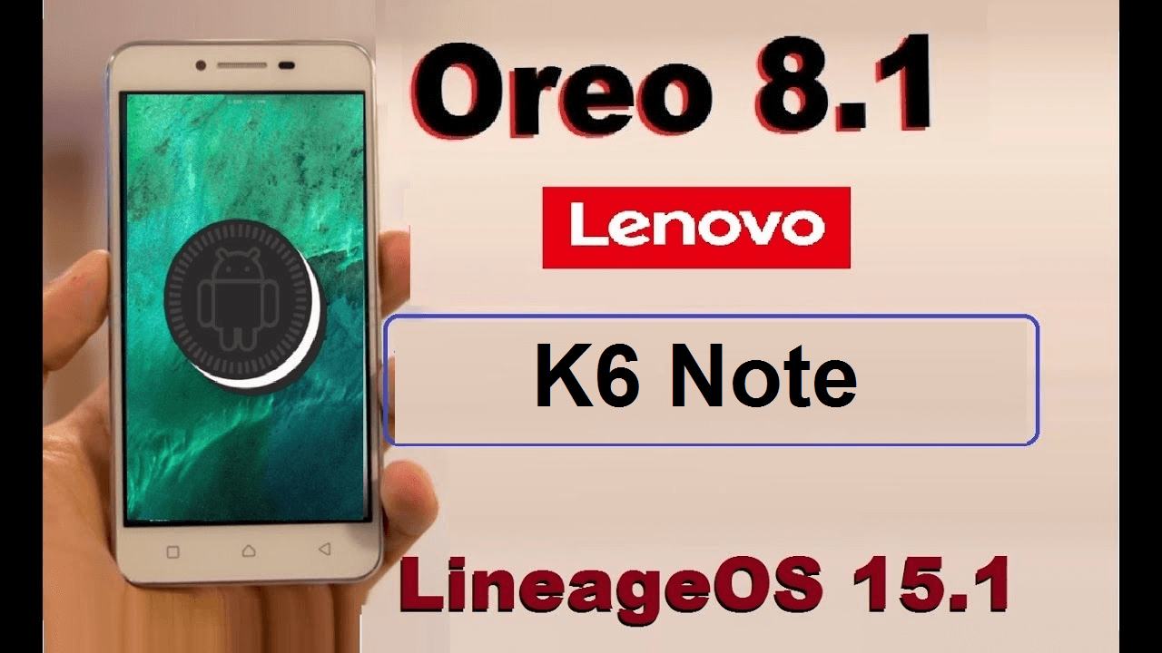 install Lineage OS 15.1 for Lenovo K6 Note 11