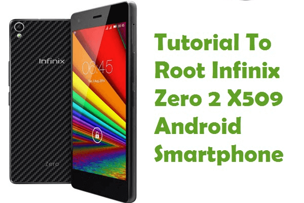 how to root infinix zero 2 x509
