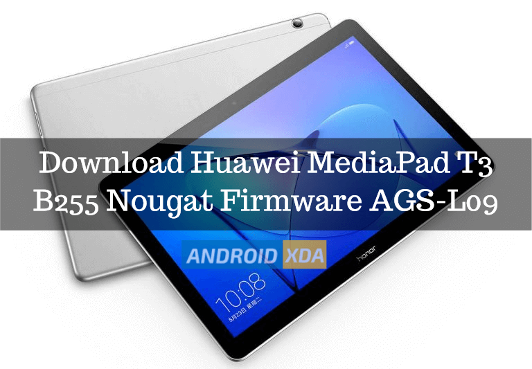 Download Install Huawei MediaPad T3 B255 Nougat Firmware AGS-L09