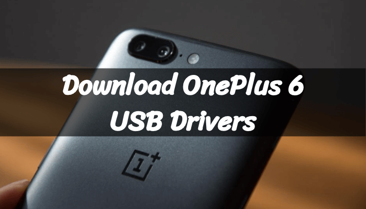 Download OnePlus 6 USB Drivers Windows Latest
