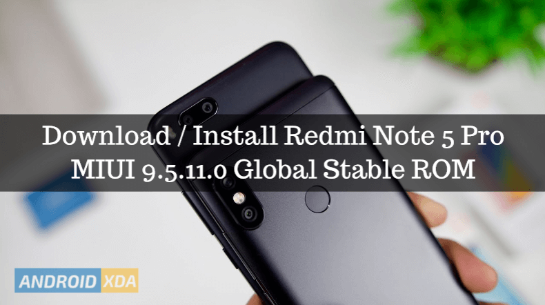 Redmi Note 5 Pro MIUI 9.5.11.0 Global Stable ROM