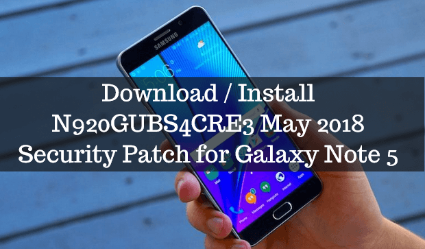 N920GUBS4CRE3 May 2018 Security Patch