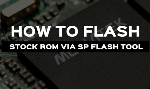 How to Flash MediaTek Stock ROMs With SP Flash Tool 3
