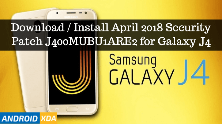 Download / Install April 2018 Security Patch J400MUBU1ARE2 for Galaxy J4