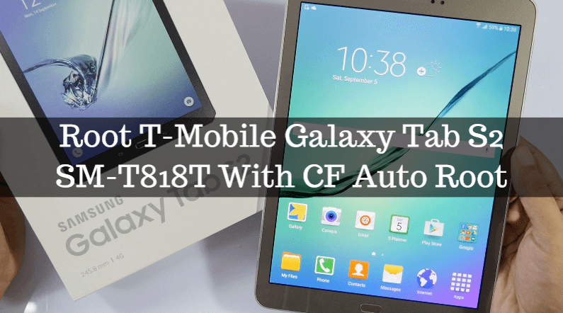 Root T-Mobile Galaxy Tab S2 SM-T818T With CF Auto Root