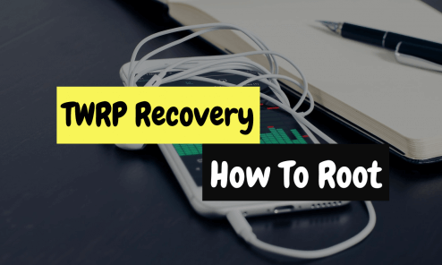 TWRP Recovery and How To Root