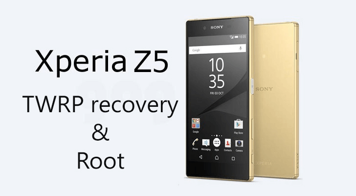Root and Install TWRP Recovery on Sony Xperia Z5