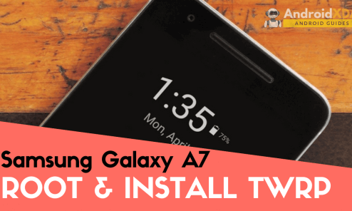 How to Install TWRP Recovery and Root Galaxy A7 2017 on Android Oreo 5