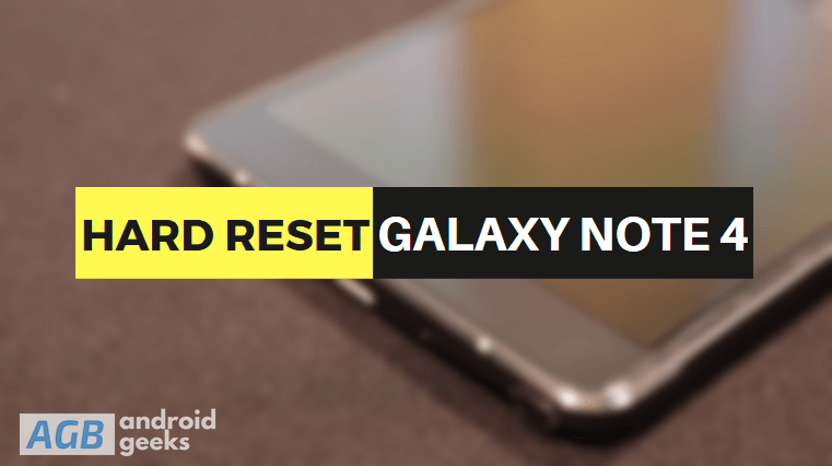 How To Hard Reset Samsung Galaxy Note 4