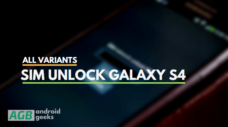 How To SIM Unlock Samsung Galaxy S4 [All Variants] for Free