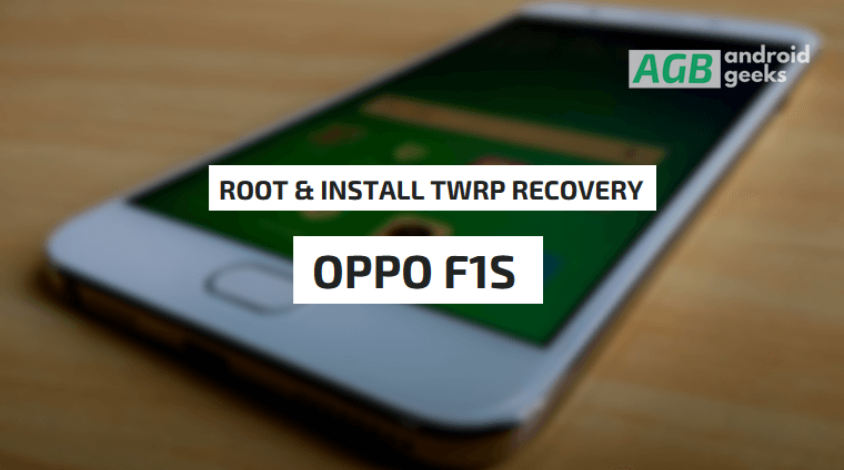 Install TWRP Recovery and Root OPPO F1S