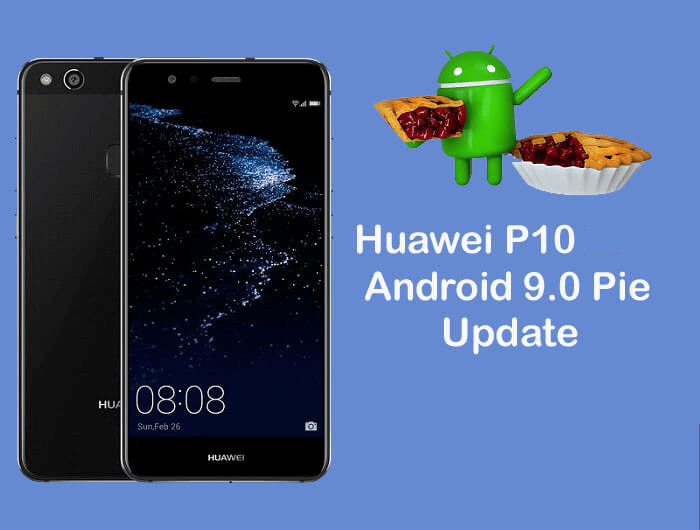 Guide To Download And Install Android Pie Update For Huawei P10