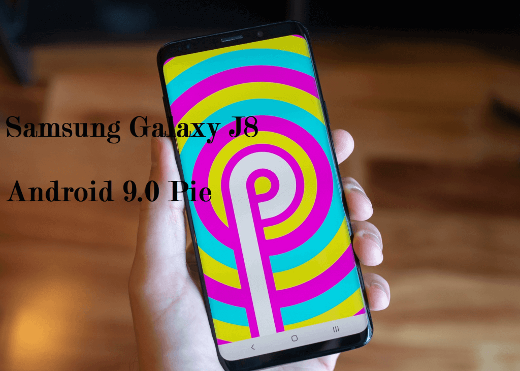 Install J810FPUU3BSD1 Android Pie Update On Galaxy J8