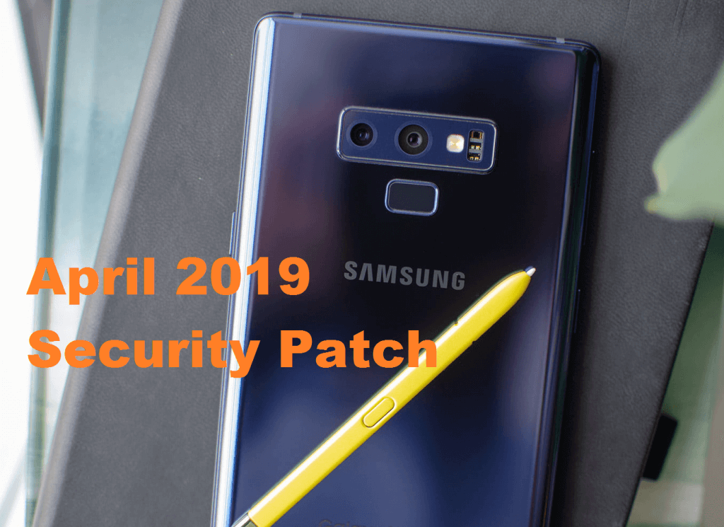 Download/Install April 2019 Security Patch On Galaxy Note 9 [Android 9.0 Pie]
