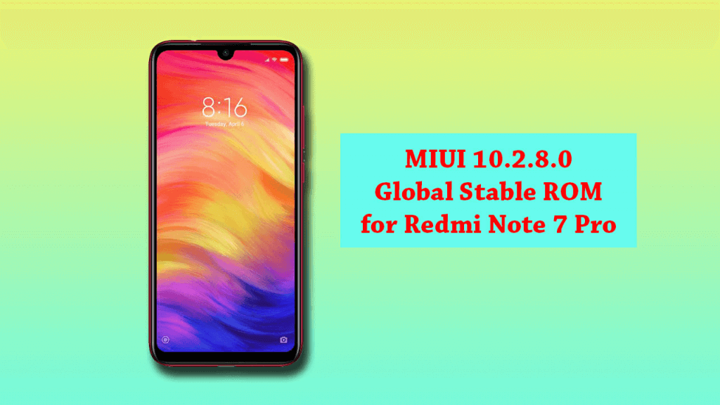 Install MIUI 10.2.8.0 Global Stable ROM For Redmi Note 7 Pro