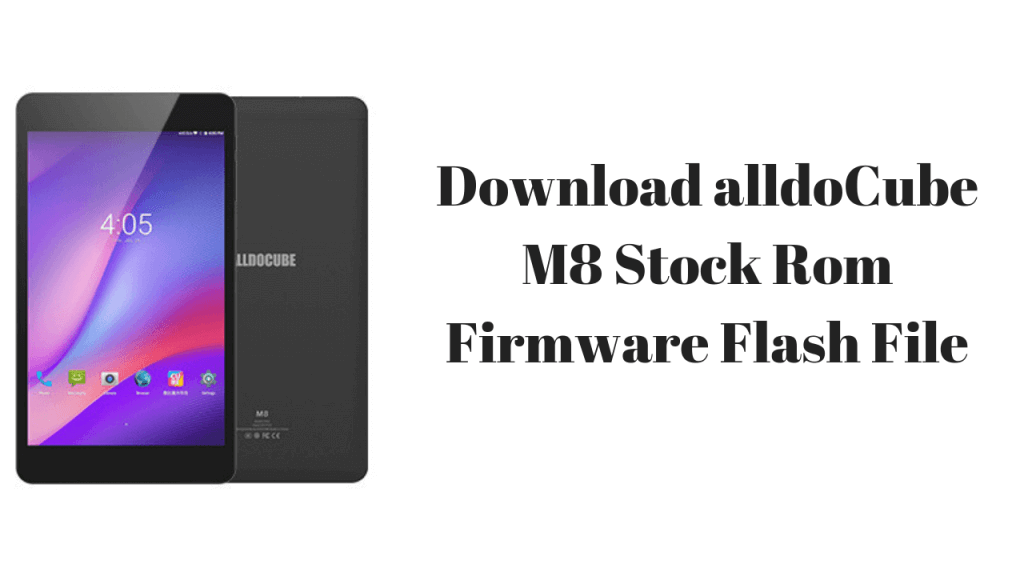 Download And Install Official Stock ROM On Alldocube M8