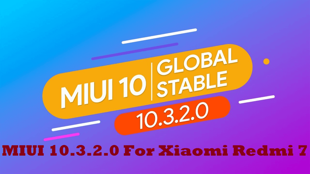 Download MIUI 10.3.2.0 Stable ROM For Xiaomi Redmi 7