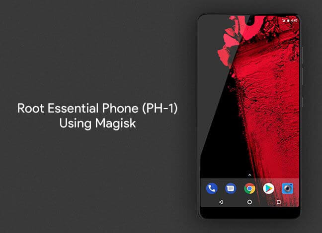 How To Root Essential Phone PH 1 and Install TWRP