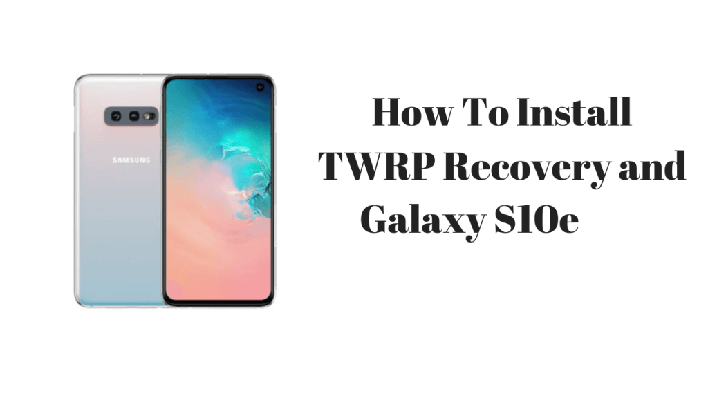 TWRP recovery on Galaxy S10e