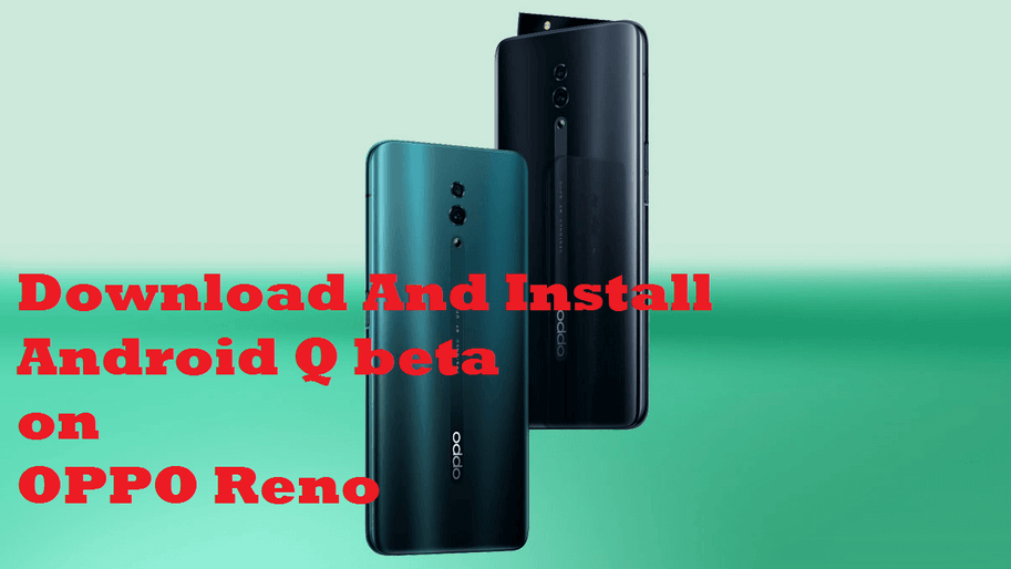 Install Android Q Beta on Oppo Reno