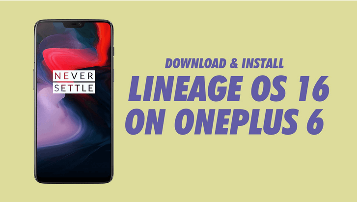 Install Lineage OS 16 Android Pie On OnePlus 6