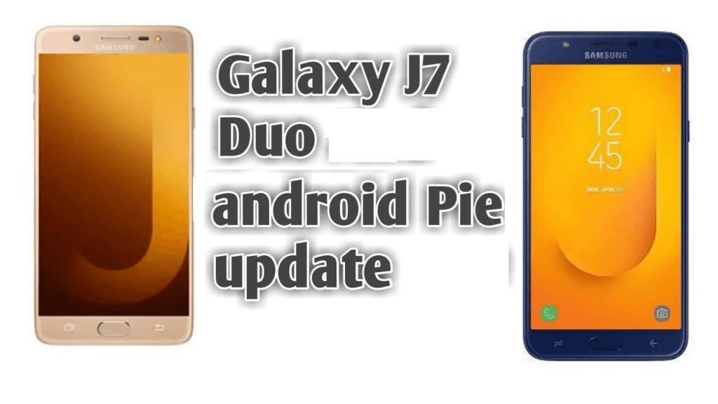 Android Pie for Galaxy J7 Duo