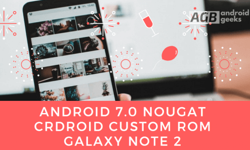 Install Android 7.0 Unofficial crDroid Nougat Custom ROM on Galaxy Note 2 N7100