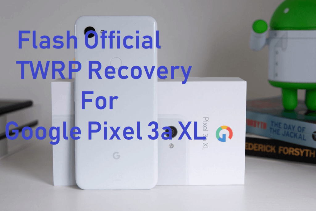 TWRP recovery for Pixel 3a XL