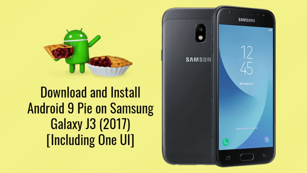 Android Pie For Galaxy J3 2017