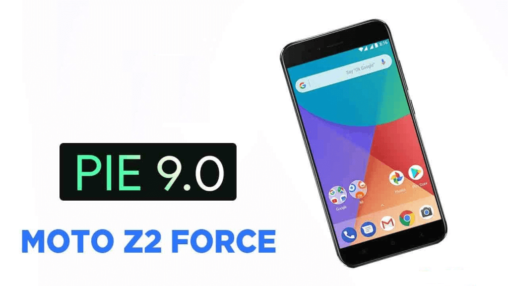 Android Pie for Moto Z2 Force